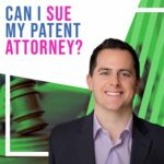 Can I Sue My Patent Attorney